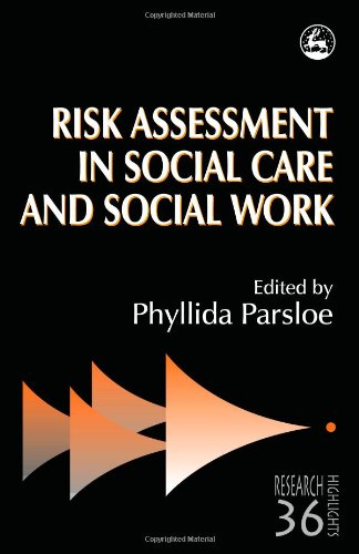 Risk Assessment in Social Care and Social Work (Research Highlights in Social Work, 36)