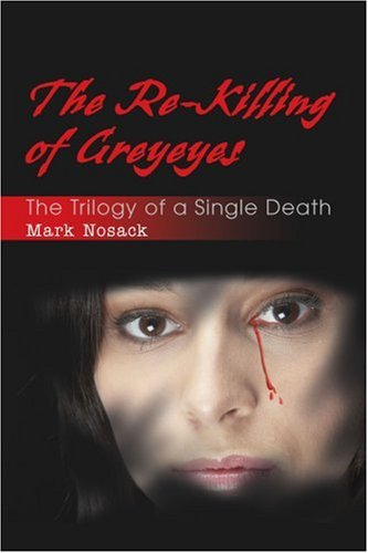 The Re-killing of Greyeyes: The Trilogy of a Single Death