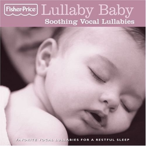 Fisher Price: Lullaby Baby: Soothing Vocal Lullabies By Fisher Price (2008) front-96326