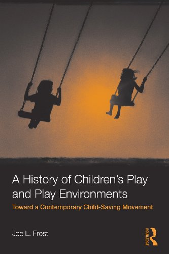 A History Of Children'S Play And Play Environments: Toward A Contemporary Child-Saving Movement front-710823