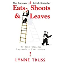 Eats, Shoots & Leaves: Cutting a Dash, The Radio Series That Inspired the Hit Book (       UNABRIDGED) by Lynne Truss Narrated by Lynne Truss