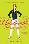 Pretty Little Liars #4: Unbelievable by Sara Shepard cover image