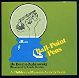 Ball-Point Pens (Children's Museum Activity Book) (0316988839) by Zubrowski, Bernie