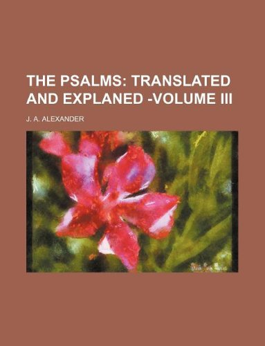 The Psalms;   Translated and Explaned -Volume III