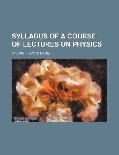 Syllabus of a course of lectures on physics