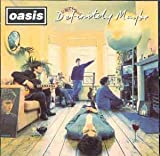 Oasis Definitely Maybe !