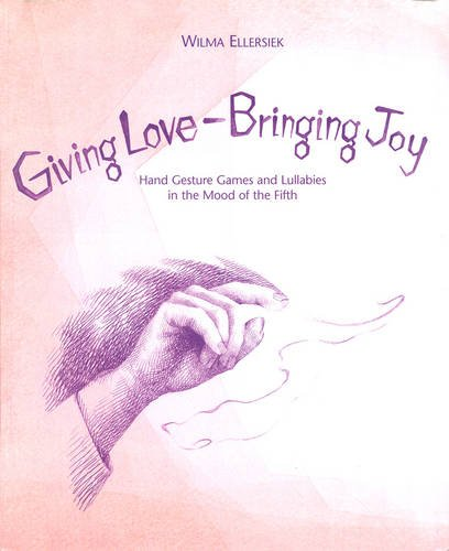 giving-love-bringing-joy-hand-gesture-games-and-lullabies-in-the-mood-of-the-fifth-for-children-betw