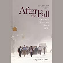 After the Fall: American Literature Since 9/11 (       UNABRIDGED) by Richard Gray Narrated by Alex Hyde-White