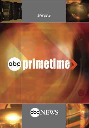 ABC News Primetime E-Waste