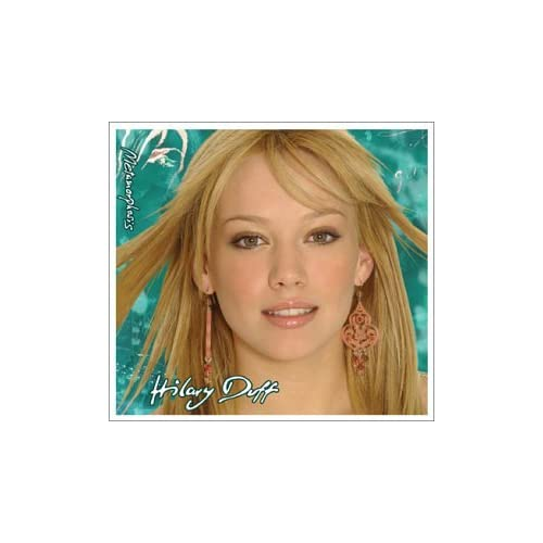 metamorphosis hilary duff. Amazon.com: Metamorphosis: Hilary Duff