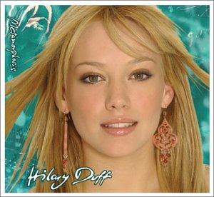 Hilary Duff - Do You Want Me?