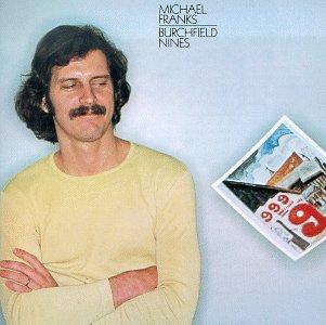 Michael Franks - Burchfield Nines - Zortam Music
