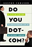 img - for Do You Dot-com?: A Neophyte's Field Guide to Understanding Life at an Internet Company by Gustav Carlson (2001-05-14) book / textbook / text book