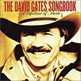 The David Gates Songbook - A Lifetime Of Music David Gates