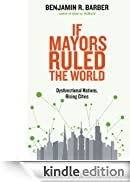 If Mayors Ruled the World [Edizione Kindle]