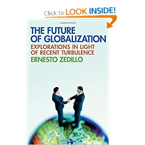 The Future of Globalization: Explorations in Light of Recent Turbulence