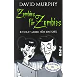 Zombies fr Zombies: Ein Ratgeber fr Untotevon &#34;David Murphy&#34;
