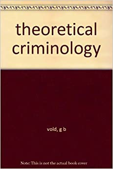 Vold s theoretical criminology analysis