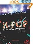 K-Pop: Korea�s Musical Explosion
