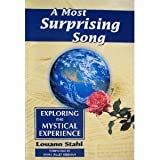img - for A Most Surprising Song: Exploring the Mystical Experience book / textbook / text book