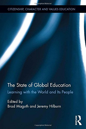 The State of Global Education: Learning with the World and its People (Citizenship, Character and Values Education) PDF