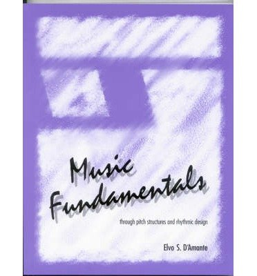 by-damante-elvo-s-author-music-fundamentals-pitch-structures-and-rhythmic-design-jan-1994-paperback-