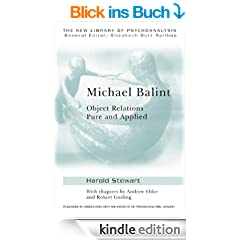 Michael Balint: Object Relations, Pure and Applied (The New Library of Psychoanalysis)