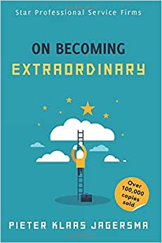 On Becoming Extraordinary: Star Professional Service Firms