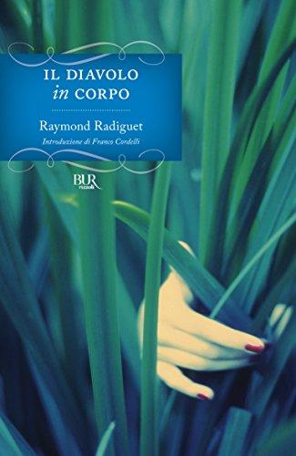 Raymond Radiguet - Il diavolo in corpo (I grandi romanzi) (Italian Edition)