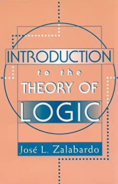 Introduction to the theory of logic Jose L. Zalabardo