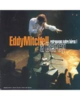 Retrouvons notre héros : Eddy Mitchell à Bercy ! 2cd