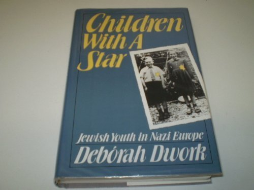 Children with a Star: Jewish Youth in Nazi Europe