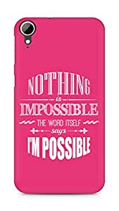 AMEZ Nothing is Impossible Back Cover For HTC Desire 828