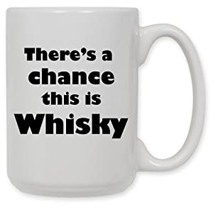 15 Ounce Ceramic Coffee Mug - Might be Whisky by Art Plates