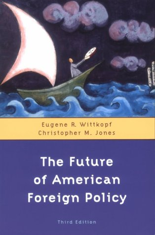 The Future of American Foreign Policy