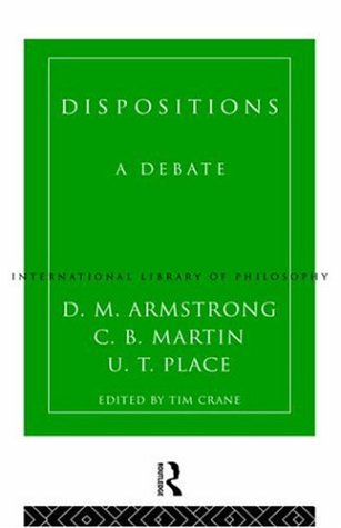 Dispositions: A Debate (International Library of Philosophy)