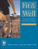 Fit & Well: Core Concepts and Labs in Physical Fitness and Wellness Brief Edition with HQ 4.2 CD, Fitness & Nutrition Journal & Powerweb/OLC Bind-in Passcard (0072930535) by Fahey, Thomas D.