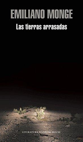 Las tierras arrasadas (Spanish Edition), by Emiliano Monge