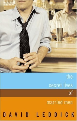 The Secret Lives of Married Men: Interviews With Gay Men Who Played It Straight by David Leddick (2003-10-01)