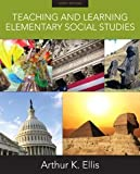img - for Teaching and Learning Elementary Social Studies (9th Edition) [Paperback] [2010] 9 Ed. Arthur K Ellis book / textbook / text book