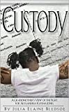 Custody: A Grandmother's View of the Fight for Alexandria Kyesha Jones