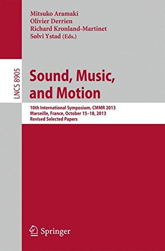 Sound, Music, and Motion: 10th International Symposium, CMMR 2013, Marseille, France, October 15-18, 2013. Revised Selec