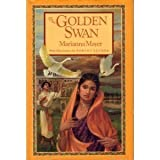 The Golden Swan: An East Indian Tale of Love from The Mahabharata (0553070541) by Marianna Mayer