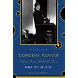 Dorothy Parker: What Fresh Hell Is This? ~ Marion Meade