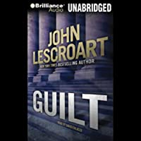 Guilt (       UNABRIDGED) by John Lescroart Narrated by David Colacci
