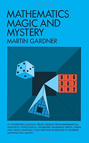 Mathematics, Magic and Mystery (Dover Recreational Math)