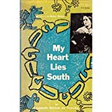 img - for My heart lies south;: The story of my Mexican marriage book / textbook / text book