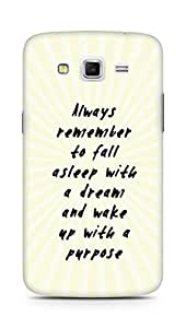 AMEZ always remember to fall asleep with a dream Back Cover For Samsung Galaxy Grand 2 G7102