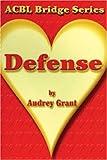 Defense: The Heart Series (ACBL Bridge) (0943855470) by Audrey Grant
