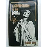 A companion to the opera (0718821238) by Robin May